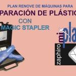 Plan Renove de máquinas de reparación de plásticos con ZAPHIRO y MixPlast